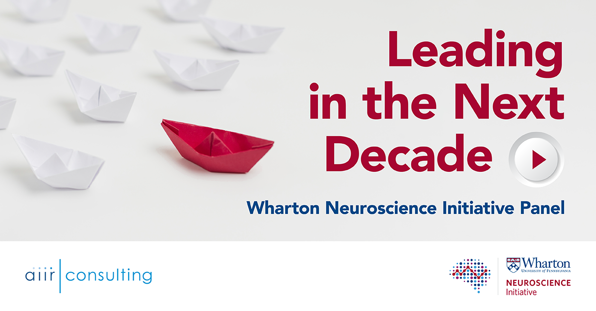 [Video] Leading in the Next Decade – Wharton Neuroscience Initiative Panel Discussion