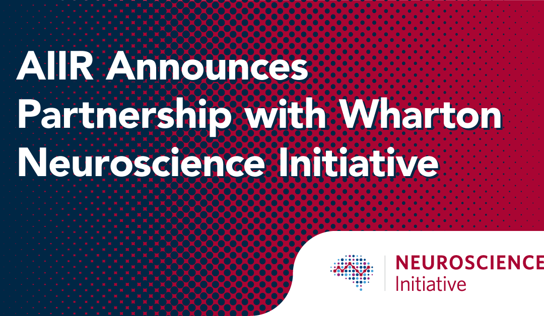 AIIR Partnership with Wharton Neuroscience Initiative promises incredible advances in executive coaching