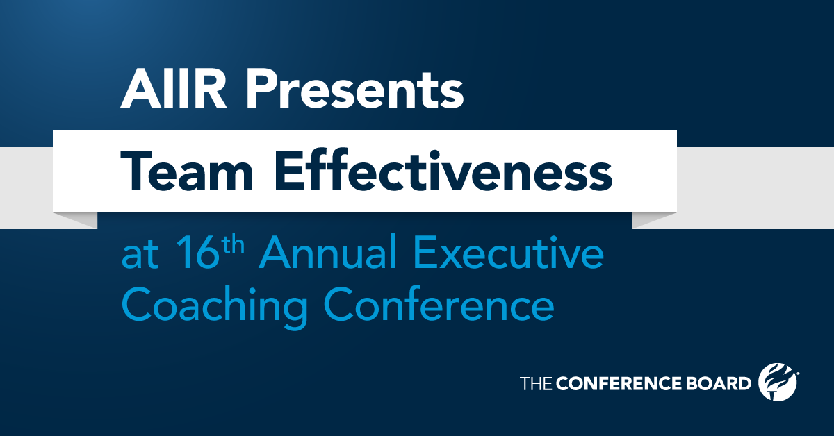 AIIR Presents Pre-Conference Team Coaching Workshop at Conference Board Executive Coaching Conference