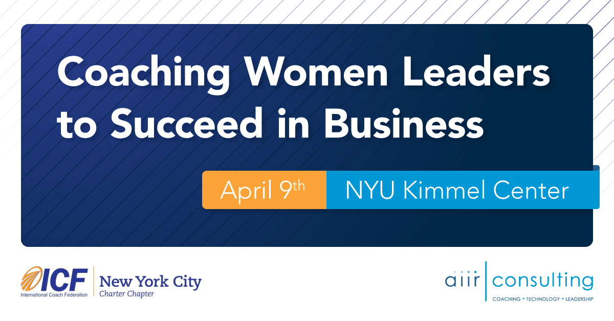 AIIR Sponsors ICF NY Event – Coaching Women Leaders to Succeed in Business