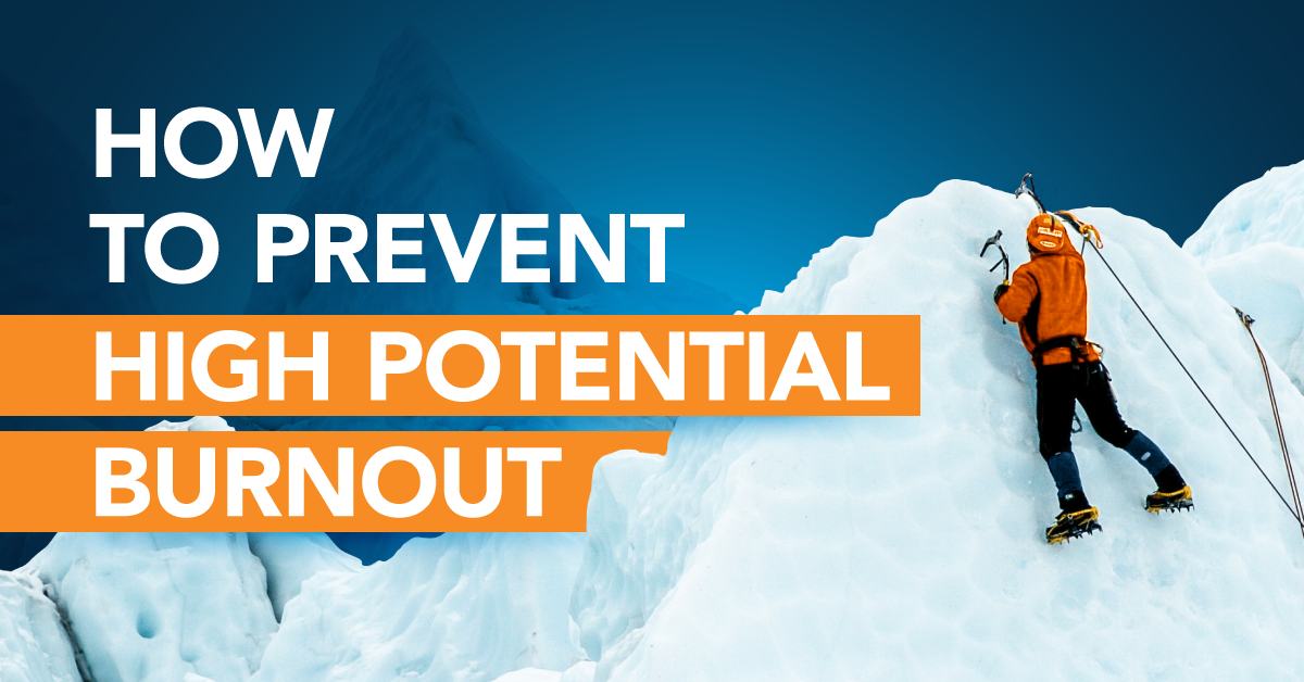 How to Prevent High Potential Burnout