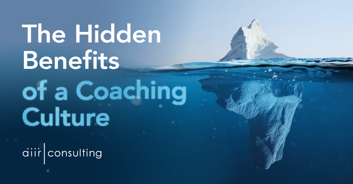 The Hidden Benefits of a Coaching Culture