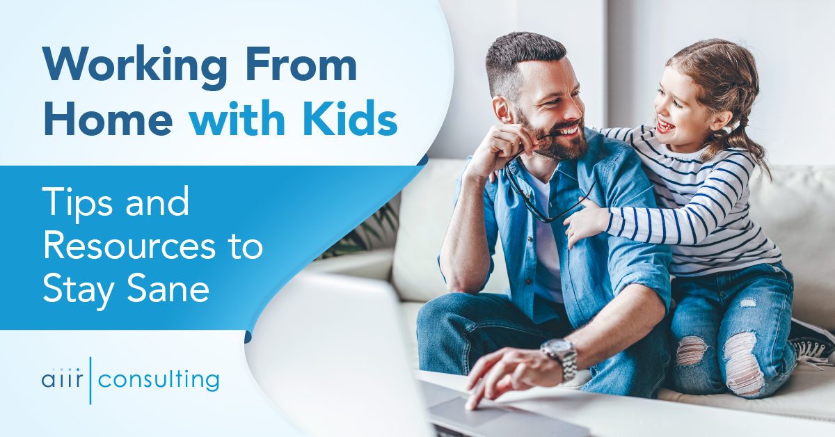 Working From Home with Kids: Tips and Resources to Stay Sane