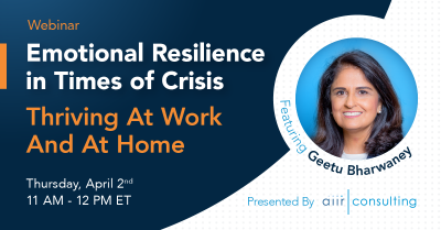 [Webinar] Emotional Resilience in Times of Crisis: Thriving At Work And At Home