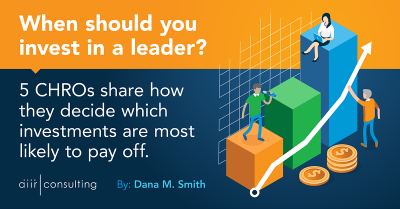 When should you invest in a leader? 5 CHROs share how they decide which investments are most likely to pay off.