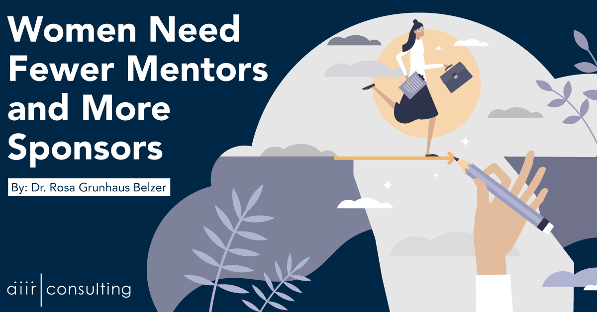 Women Need Fewer Mentors and More Sponsors