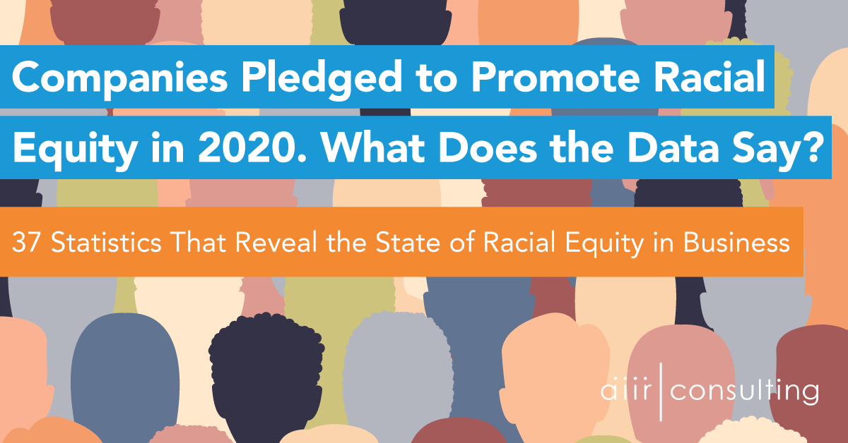 Companies Pledged to Promote Racial Equity in 2020. What Does the Data Say?