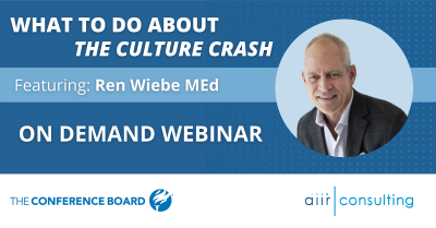 [On Demand Webinar] Conference Board & AIIR Consulting: What to do About the Culture Crash